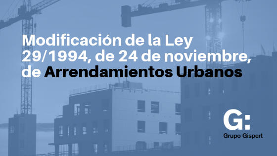 Modificación de la Ley 29/1994, de 24 de noviembre, de Arrendamientos Urbanos