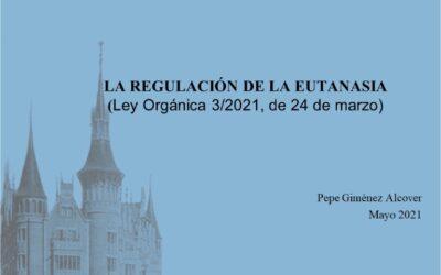 La regulación de la eutanasia con la Ley Orgánica 3/2021, de 24 de marzo